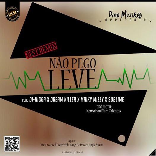 BAIXE : Dino-Musik- Nao Pego Leve (Best)( ft Di-Nigga,Dream Killer,Maiki Mizzy,Sublime)