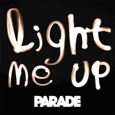 Parade - Light Me Up Lyrics
