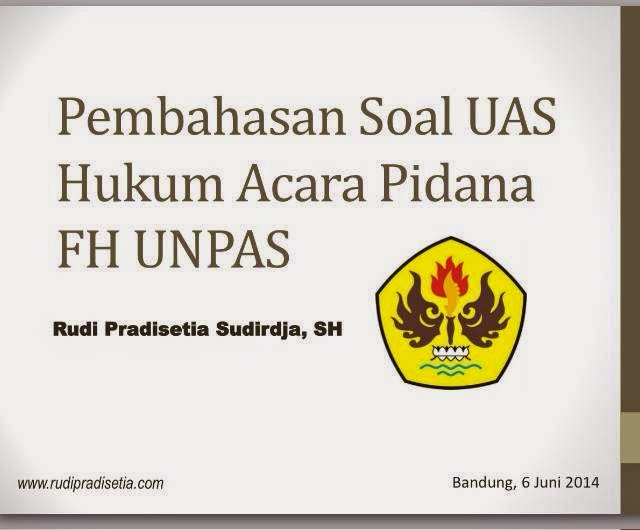 Pembahasan Soal UAS Hukum Acara Pidana FH UNPAS