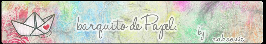 Barquito de Papel · by Rakoonie