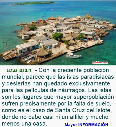 COLOMBIA: El lugar más poblado de la Tierra se encuentra en un pequeño islote del Caribe