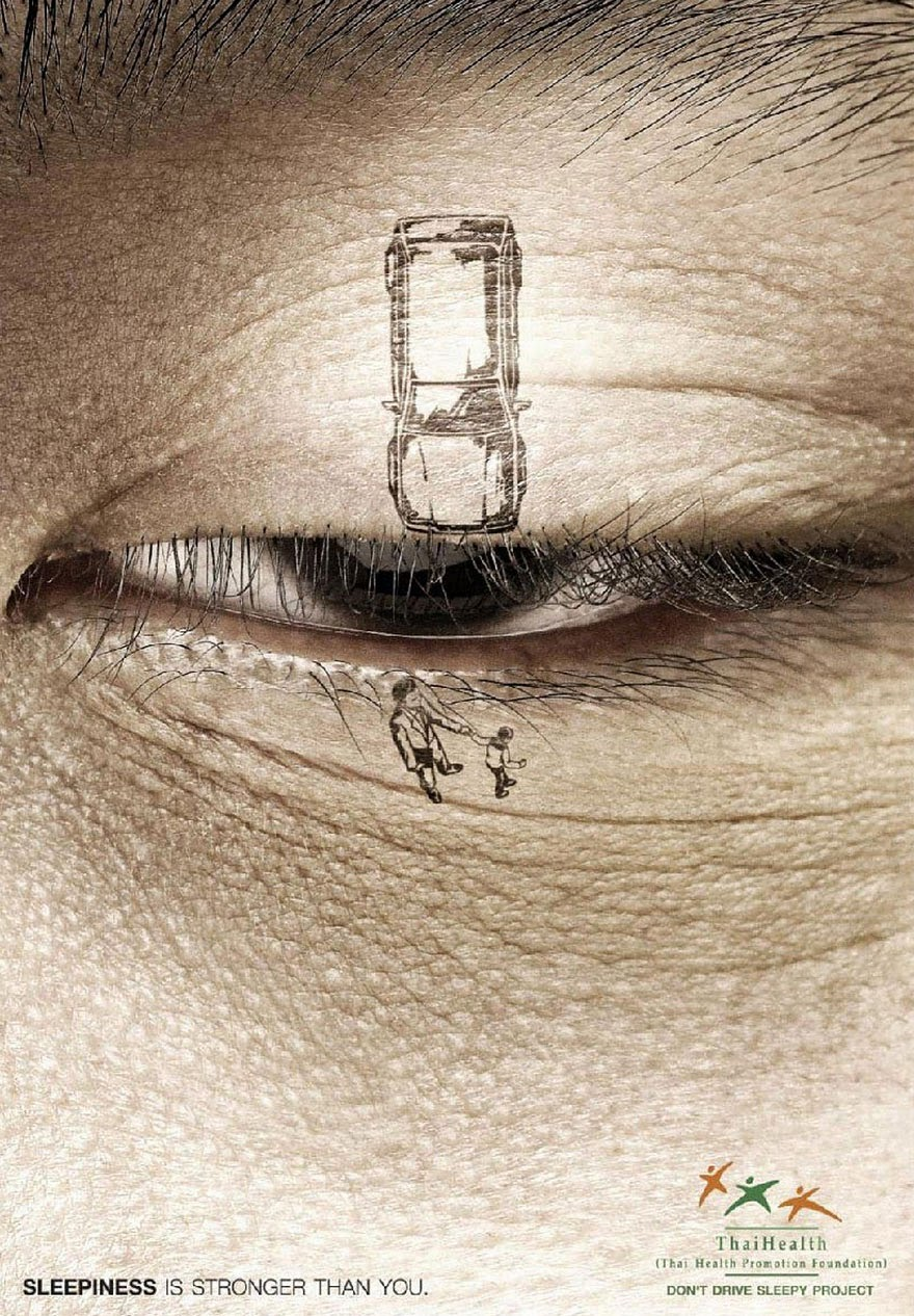 40 Of The Most Powerful Social Issue Ads That'll Make You Stop And Think - Sleepiness Is Stronger Than You. Don't Drive Sleepy