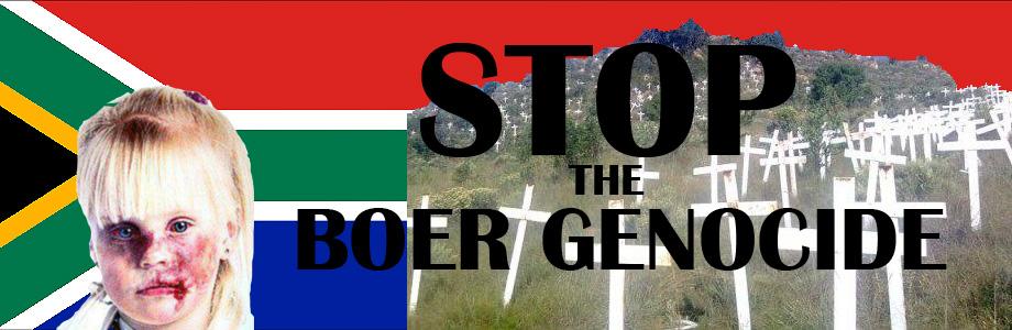 Σταματήστε την γενοκτονία των λευκών της Νοτίου Αφρικής! - Stop Boer Genocide!