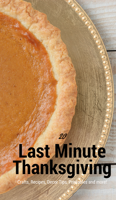 20 Last Minute thanksgiving ideas