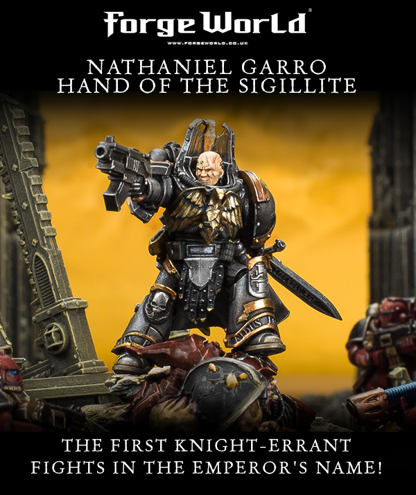 Pre-Orders are Up: Nathaniel Garro- Hand of the Sigillite