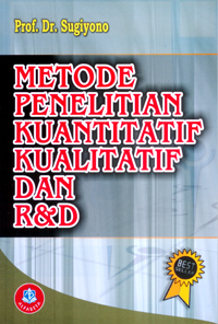 Metode Penelitian Pendidikan, Pendekatan Kuantitatif, Kualitatif dan R&D