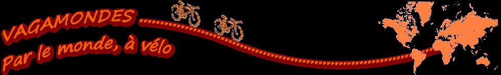 Les vagamondes - Par le monde, à Vélo