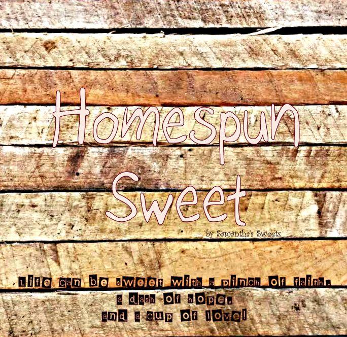Homespun Sweet ~ My new blog!