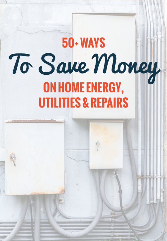 50 ways to save money on home energy utilities repairs