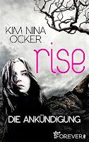 http://www.amazon.de/Rise-Ank%C3%BCndigung-Kim-Nina-Ocker-ebook/dp/B00TYKACXW/ref=sr_1_1?ie=UTF8&qid=1445455949&sr=8-1&keywords=kim+nina+ocker