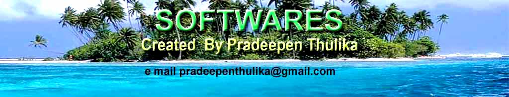 SOFTWARES CREATED BY PRADEEPEN THULIKA