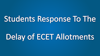 Students Response To The Delay of ECET Seat Allotments