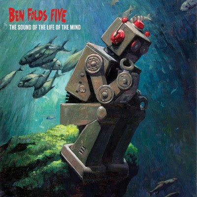 benfoldfive Ben Folds Five - The Sound Of The Life Of The Mind  [8.5]