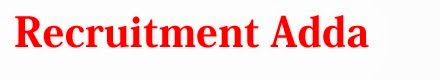 Recruitment Adda - Recruitment 2015 - Govt Jobs In India