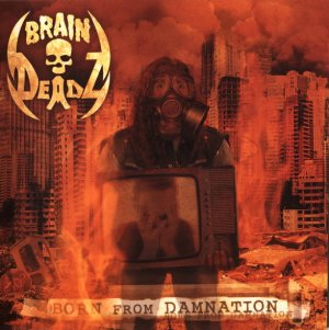 Free download Album Review Braindeadz - Born from Damnation 2011
