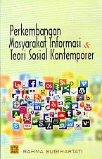 toko buku rahma: buku PERKEMBANGAN MASYARAKAT INFORMASI DAN TEORI SOSIAL KONTEMPORER, pengarang rahma sugihartati, penerbit kencana