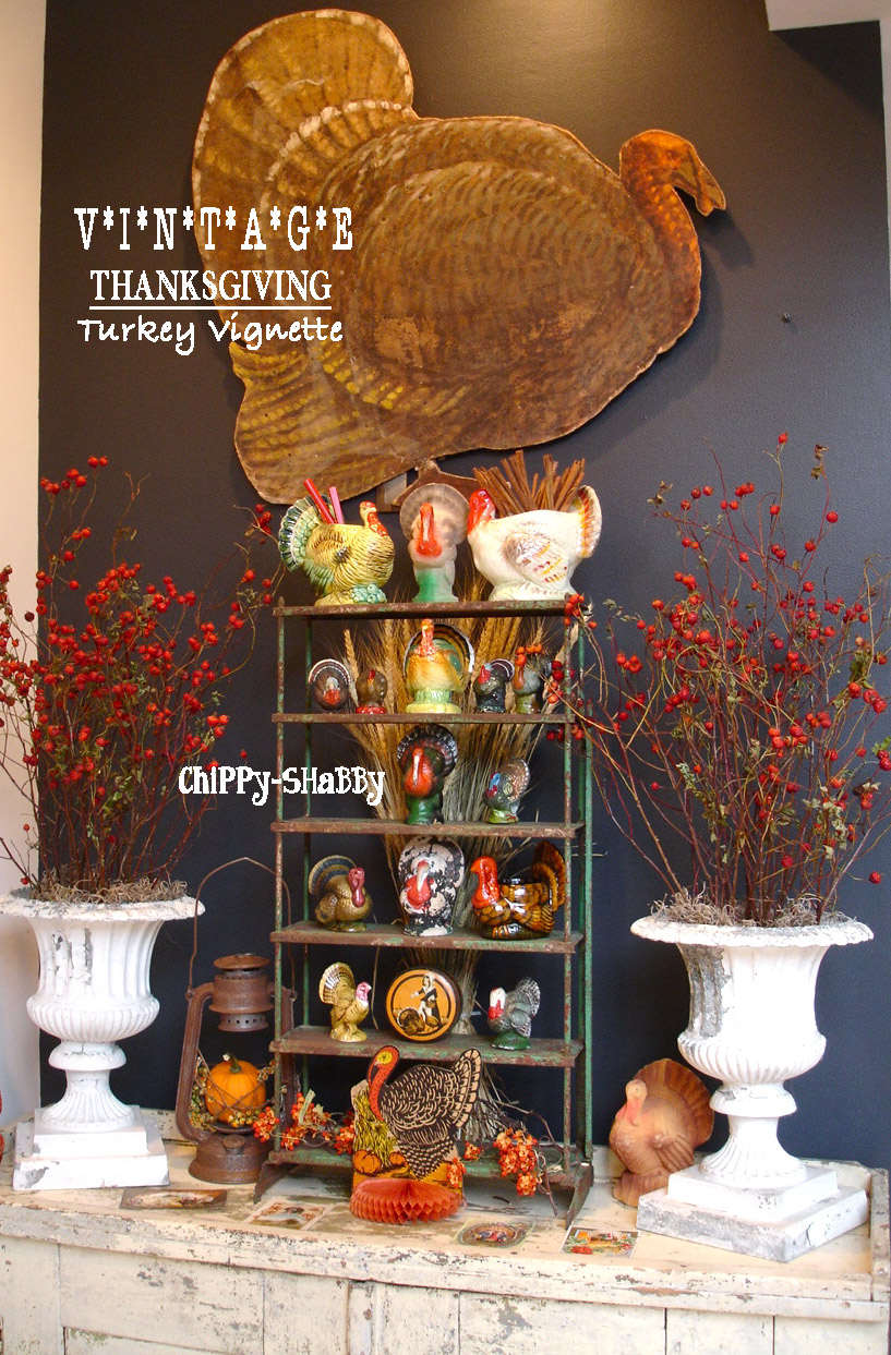 Decorating Ideas > ChiPPy!  SHaBBy! ViNtaGe THANKSGIVING TuRkeY Vignette ~ 080207_Thanksgiving Vintage Decorations