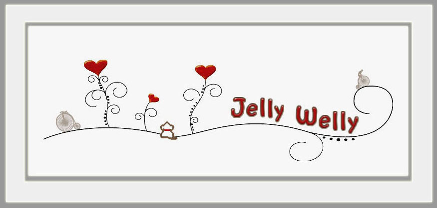 . . . Jelly Welly . . .