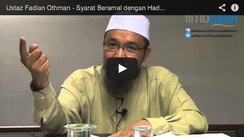 Ustaz Fadlan Othman – Syarat Beramal dengan Hadis Dha'if
