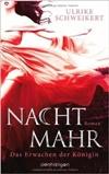 http://www.randomhouse.de/Paperback/Nachtmahr-Das-Erwachen-der-Koenigin-Roman/Ulrike-Schweikert/e367280.rhd