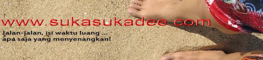 Suka-Suka Dee ...