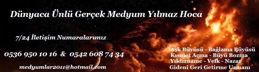 Medyum Gaziantep Yılmaz Hoca Gaziantep Medyunları Sayfasıdır