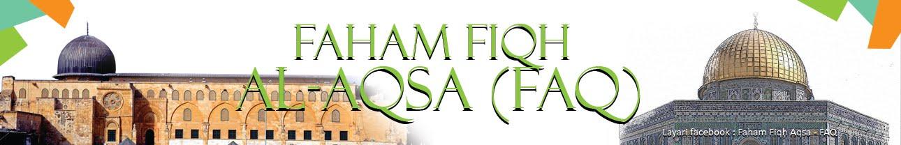Faham Fiqh Aqsa (FAQ)