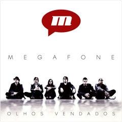 Megafone – Olhos Vendados 2011