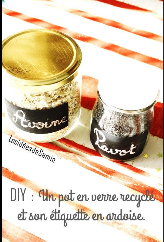 les id es de samia blog cologique diy un pot en verre recycl et son tiquette en ardoise. Black Bedroom Furniture Sets. Home Design Ideas