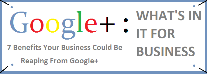 Google plus what's in it for businesses: image