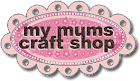 My Mums Craft Shop Challenges