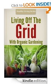 Free eBook Feature: Living off the Grid with Organic Gardening
