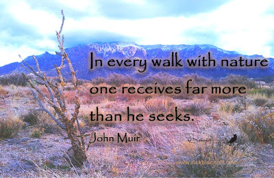 John Muir quote walk with nature photo of Sandia by Eco-Spiritual artist Rickbischoff