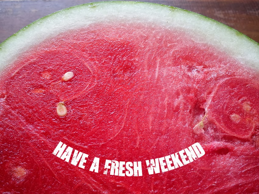 Have A Fresh Weekend