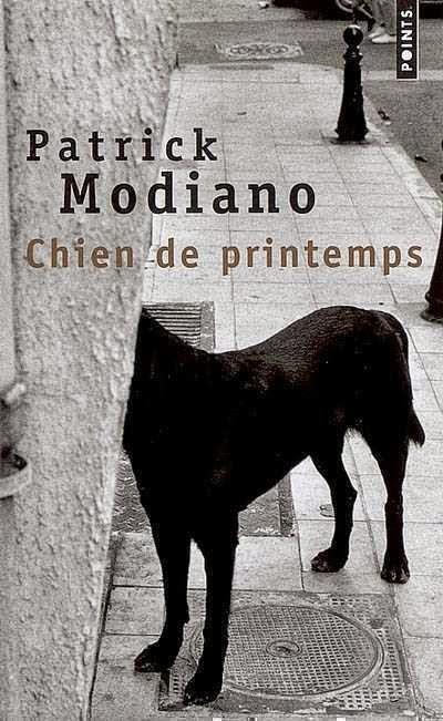 """""""Chien de printemps"""" - Patrick Modiano"""
