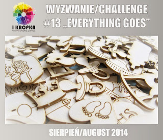 http://pracownia-i-kropka.blogspot.com/2014/08/wyzwaniechallenge-13-everything.html