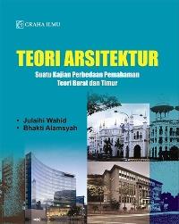Teori Arsitektur; Suatu Kajian Perbedaan Pemahaman Teori Barat dan Timur