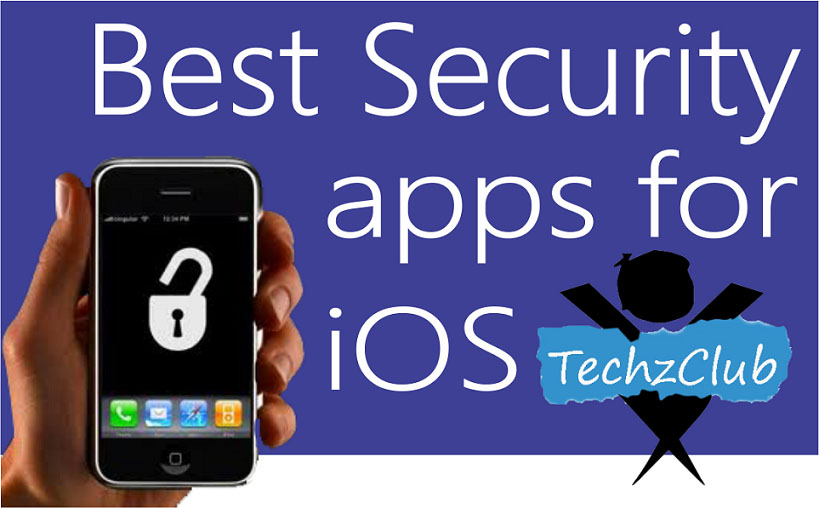 Best Security Apps for the iPhone !