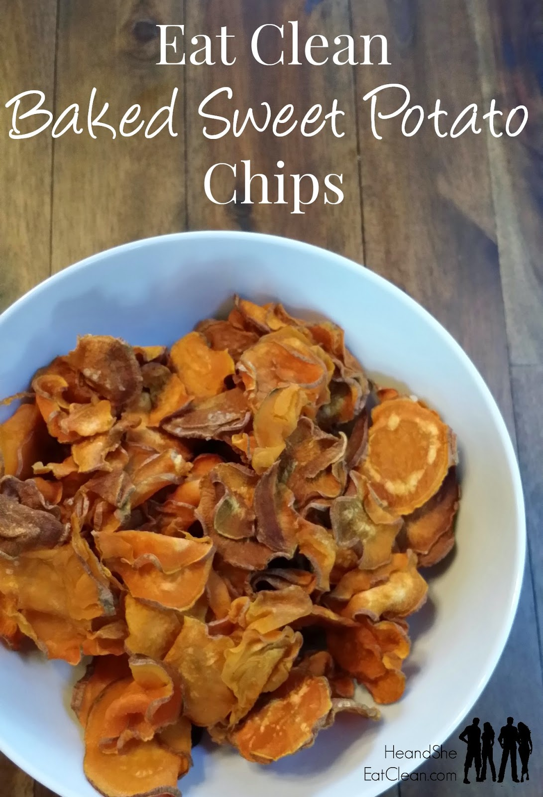 Eat Clean Baked Sweet Potato Chips ~ He and She Eat Clean