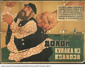"""Cartel de 1920, con el título de """"¡Fuera los kulaks!"""". © British Library of Political and Economic Science (CC BY-NC-SA 3.0). El campesino ruso rico, el kulak, había sometido a los campesinos pobres durante cientos de años a una opresión ilimitada y una explotación sin freno. De los 120 millones de campesinos existentes en 1927, 10 millones de kulaks vivían en el lujo mientras los 110 millones restantes malvivían en la pobreza. La riqueza de los kulaks se basaba en el trabajo mal pagado de los campesinos pobres."""