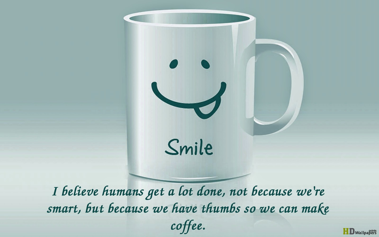 Coffee Quotes Funny Quotes Republic We Have Thumbs So We Can Make Coffee