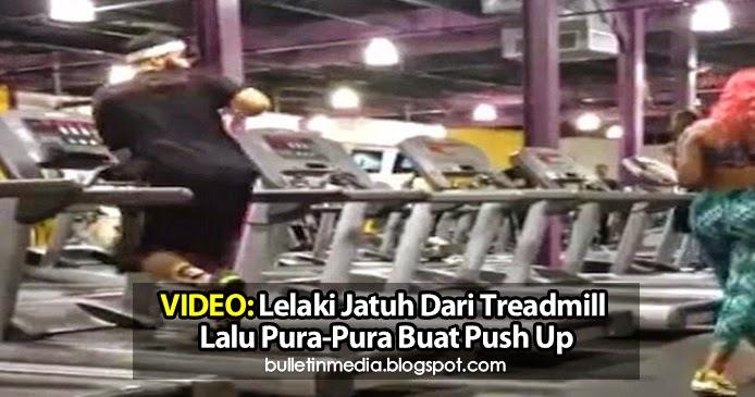 Video Mencuit Hati lelaki jatuh dari treadmill lalu pura-pura buat push-up