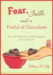 Fear, Faith and a Fistful of Chocolate
