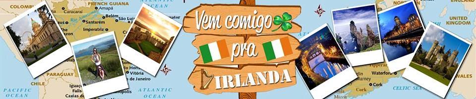 Vem comigo pra Irlanda