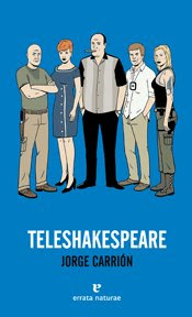 Teleshakespeare. Jorge Carrión