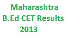 BEd CET June 2013 Result oasis.mkcl.org/BED/ Entrance Results