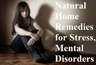 Natural Home Remedies for Stress, Mental Disorders