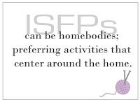 | Introvert | ISFP | homebody |