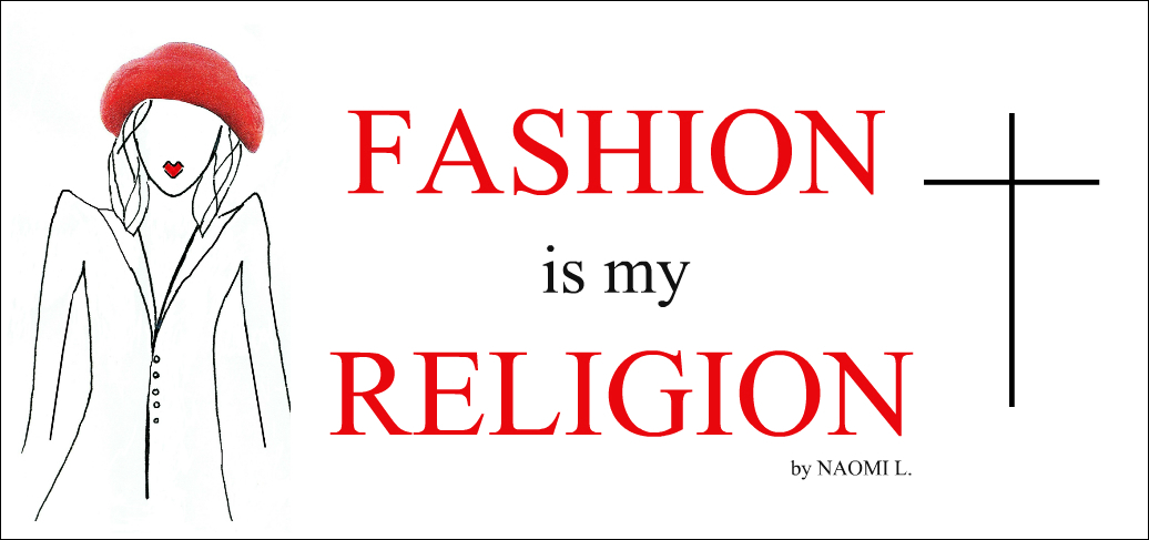 FASHION IS MY RELIGION