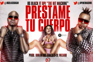 (New) Og Black Ft. Opi The Hit Machine - Prestame Tu Cuerpo (2012)(exclusivo)